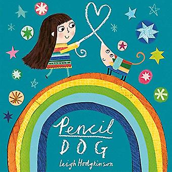 Pencil Dog by Leigh Hodgkinson - 9781471169403 Book