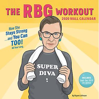 The RBG Workout 2020 Wall Calendar by Bryant Johnson