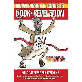 The Non-Prophet's Guide (TM) to the Book of Revelation - Bible Prophec