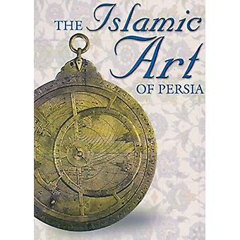 The Islamic Art of Persia by A.J. Arberry - 9781861187338 Book