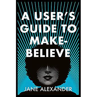 En bruker's Guide to Make-Believe - En altfor plausibel thriller som wi
