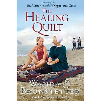 The Healing Quilt by Brunstetter & Wanda E