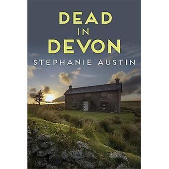 Dead in Devon The beautiful countryside holds a sinister secret 1 Devon Mysteries 1