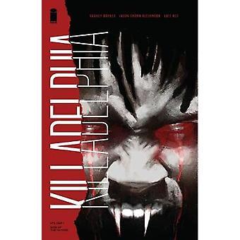 Killadelphia Volume 1 Sins of the Father
