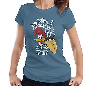 Woody Woodpecker Ei Cara Voce Gosta De Pipoca Women's T-Shirt