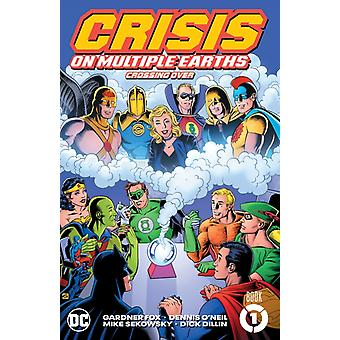 Crisis on Multiple Earths Book 1 Crossing Over by Gardner Fox