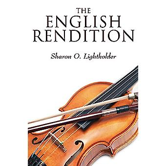 The English Rendition by Sharon O Lightholder - 9780578092195 Book