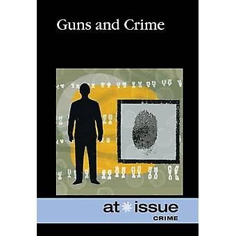 Guns and Crime (annotated edition) by Noel Merino - Greenhaven Press