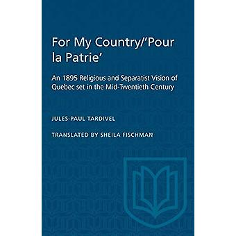 For My Country/'Pour la Patrie' - An 1895 Religious and Separatist Vis