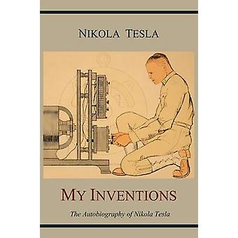 My Inventions - The Autobiography of Nikola Tesla by Nikola Tesla - 97