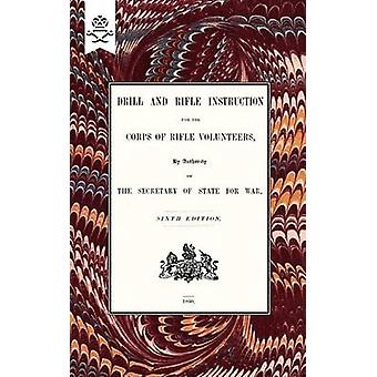 Drill And RIfle Instruction For The Corps Of Rifle Volunteers 1860 by
