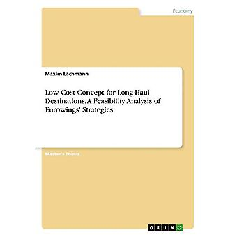 Low Cost Concept for Long-Haul Destinations. a Feasibility Analysis o