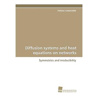Diffusion Systems and Heat Equations on Networks by Stefano Cardanobi