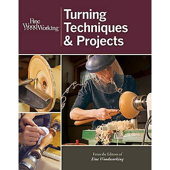 Fine Woodworking Turning Techniques  Projects by Edited by Fine Woodworking