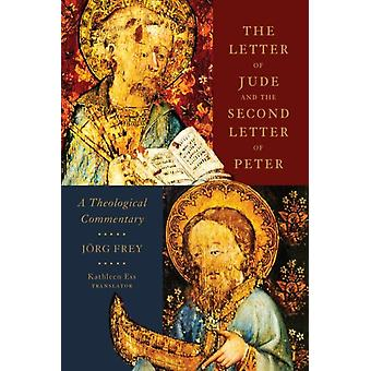 The Letter of Jude and the Second Letter of Peter by Joerg Frey