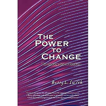 The Power to Change: The Shadow Side of Idealism