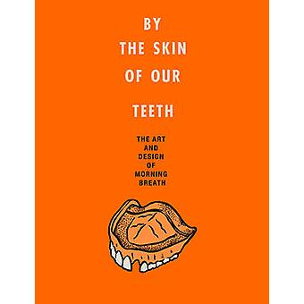 By the Skin of Our Teeth by Jason Noto