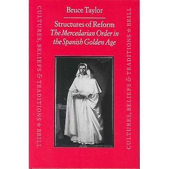 Structures of Reform The Mercedarian Order in the Spanish Golden Age door Bruce Taylor