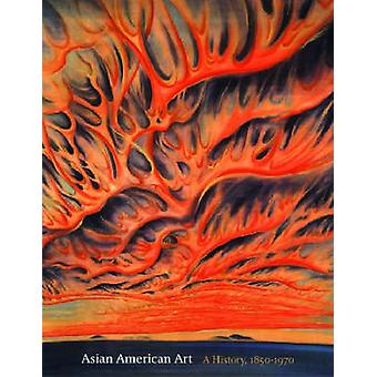 Asian American Art by Edited by Gordon H Chang & Edited by Mark Johnson & Edited by Paul Karlstrom
