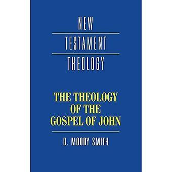 The Theology of the Gospel of John (New Testament Theology)