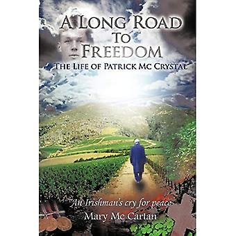 A Long Road To Freedom: The Life of Patrick McCrystal