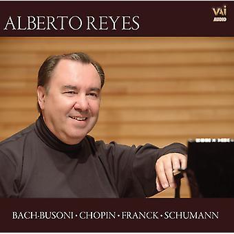 Alberto Reyes - Alberto Reyes Plays Bach-Busoni; Chopin; Franck [CD] USA import