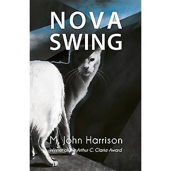 Nova Swing by M. John Harrison - 9780575079694 Book