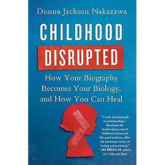 Barndomen störd - hur din biografi blir din biologi- och Ho