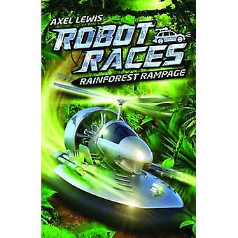 Rainforest Rampage by Axel Lewis - 9781782020493 Book
