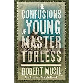 The Confusions of Young Torless by Robert Musil - Christopher Moncrie