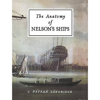 The Anatomy of Nelson's Ships by C. Nepean Longridge - 9781854861221