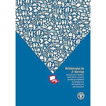 Metodologias de E - Learning - UNA Guia Para el Diseno y Desarrollo de