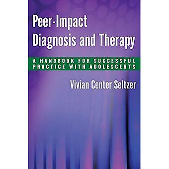 Peer-Impact-Diagnose und Therapie: ein Handbuch für erfolgreiche Praxis mit Jugendlichen