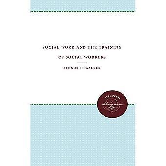 Soziale Arbeit und die Ausbildung von Sozialarbeitern