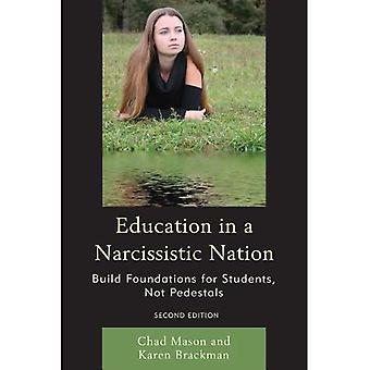 L'éducation dans un pays narcissique: jeter les fondations pour les étudiants, pas de caissons
