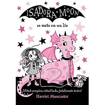 Isadora Se Mete En Un Lio (Isadora Moon 5) della Luna / Luna Isadora ottiene nei guai (Isadora Moon, Book 5) (Isadora Moon 5 / Isadora Moon [Spagnolo]
