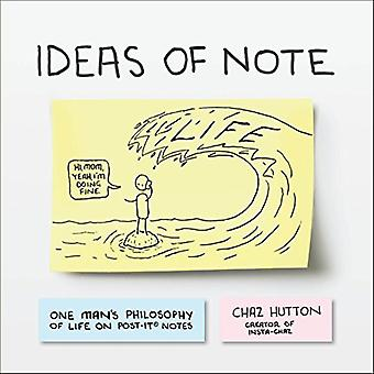 Ideas of Note: One Man's Philosophy of Life on Post-It (R) Notes
