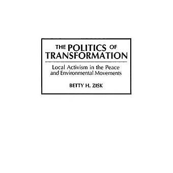 De politiek van de transformatie lokale activisme in de vrede en de milieubeweging door Zisk & Betty