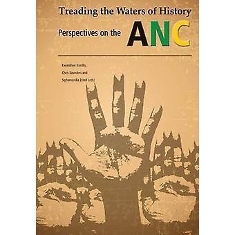 وطئ مياه التاريخ. وجهات النظر بشأن المؤتمر الوطني الأفريقي قبل كوندلو & كواندو