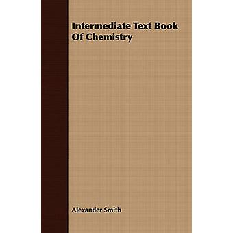 Intermediate Text Book of Chemistry by Smith & Alexander & Captain