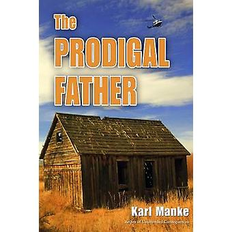 The Prodigal Father by Manke & Karl