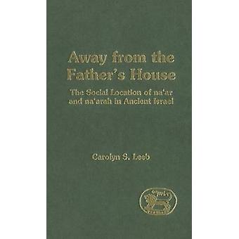 Away from the Fathers House by Leeb & Carolyn S.