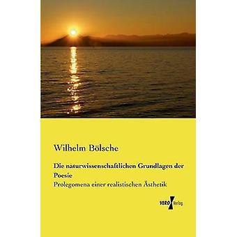 Die naturwissenschaftlichen Grundlagen der Poesie by Blsche & Wilhelm