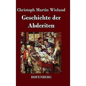 Geschichte der Abderiten af Christoph Martin Wieland