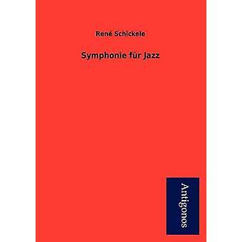 Symphonie Fur Jazz by Rene Schickele