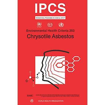 Chrysotile Asbestos Environmental Health Criteria Series No. 203 by WHO