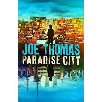 Paradise City by Joe Thomas - 9781911350125 Book