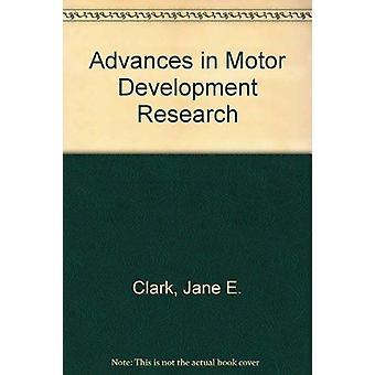 Advances in Motor Development Research by Jane E Clark - James H Hump