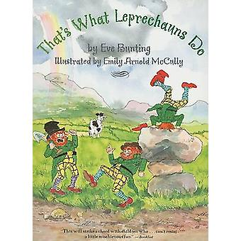 That's What Leprechauns Do by Eve Bunting - Emily Arnold McCully - 97