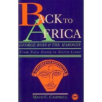 Back To Africa - George Ross & the Maroons - From Nova Scotia to S